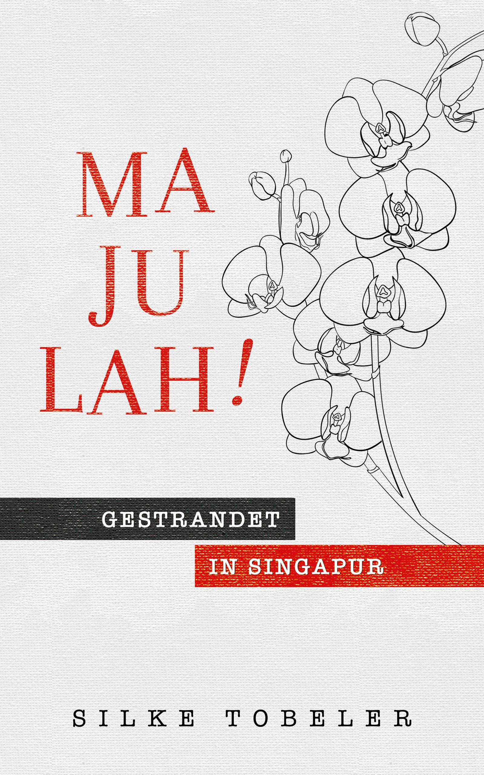 front-cover_silke-tobeler_majulah-gestrandet-in-singapur_v01